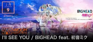 I'll SEE YOU x VROOM / BIGHEAD feat. 初音ミク