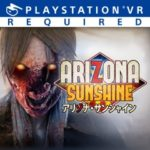 PSVR FPSシューティング『アリゾナ サンシャイン』リリース