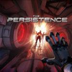 【PSVR】CERO Z:ステルスホラータイトル『The Persistence』が日本に上陸!!